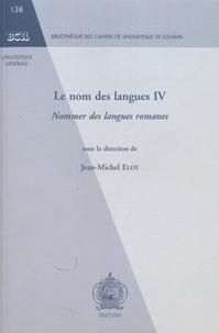 Jean-Michel Eloy - Le nom des langues - Tome 4, Nommer des langues romanes.