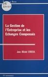 Jean-Michel Errera - La gestion de l'entreprise et les échanges compensés.