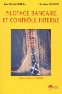 Jean-Michel Errera et Christian Jimenez - Pilotage bancaire et contrôle interne.