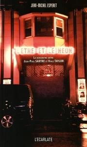 Jean-Michel Esperet - L'être et le néon - La rencontre entre Jean-Paul Sartre et Vince Taylor.