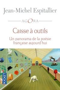 Jean-Michel Espitallier - Caisse à outils - Un panorama de la poésie française aujourd'hui.
