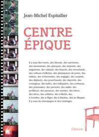 Jean-Michel Espitallier - Centre épique.