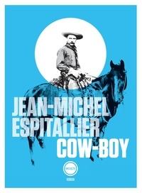 Jean-Michel Espitallier - Cow-boy.