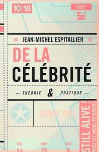 Jean-Michel Espitallier - De la célébrité - Théorie et pratique.