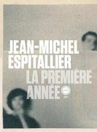 Jean-Michel Espitallier - La première année.