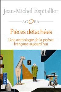 Deedr.fr Pièces détachées - Une anthologie de la poésie française aujourd'hui Image
