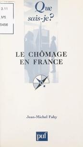 Jean-Michel Fahy et Paul Angoulvent - Le chômage en France.
