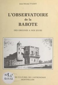Jean-Michel Faidit et H. Andrillat - L'observatoire de la Babote - Des origines à nos jours.