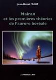 Jean-Michel Faidit - Mairan et les premières théories de l'aurore boréale.
