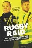 Jean-Michel Fauvergue et Ronan O'Gara - Rugby/Raid - Les clés pour mener une équipe à l'excellence.
