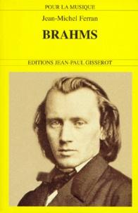 Jean-Michel Ferran - Brahms, 1833-1897.