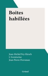 Jean-Michel Fey-Kirsch et  L'aventurine - Boîtes habillées.