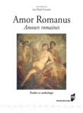 Jean-Michel Fontanier - Amor romanus Amours romaines - Etudes et anthologie.