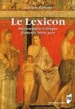 Jean-Michel Fontanier - Le Lexicon - Dictionnairetrilingue français, latin, grec.