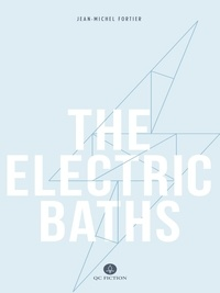 Jean-Michel Fortier et Katherine Hastings - The Electric Baths.