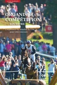 Jean-Michel Foucher - Organiser une compétition équestre - L'expérience du Mondial du Lion pour votre concours.