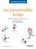 Jean-Michel Fourcade - Les personnalités limites - Hypersensibles, à fleur de peau, écorchés vifs... Tous bordelines ?.