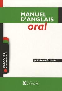 Jean-Michel Fournier - Manuel d'anglais oral.