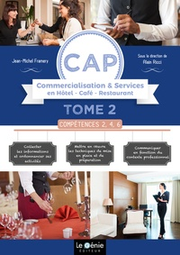Jean-Michel Framery - CAP Commercialisation & Services en Hôtel-Café-Restaurant 1re et 2e années - Tome 2, Compétences 2, 4, 6.