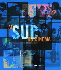 Jean-Michel Frodon et  Collectif - Au Sud du cinéma - Films d'Afrique, d'Asie et d'Amérique latine.
