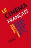 Jean-Michel Frodon - Le cinéma français, de la Nouvelle vague à nos jours.