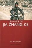 Jean-Michel Frodon - Le monde de Jia Zhang-ke.