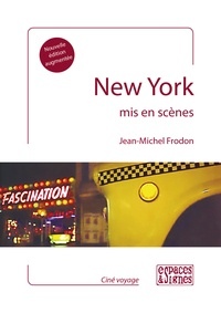 Jean-Michel Frodon - New York mis en scènes.