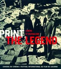 Histoiresdenlire.be Print the Legend - Cinéma et journalisme Image