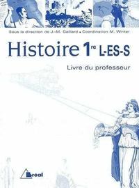 Jean-Michel Gaillard et  Collectif - Histoire 1re L-ES-S - Livre du professeur.