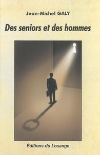 Jean-Michel Galy - Des seniors et des hommes.
