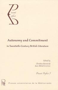 Jean-Michel Ganteau et Christine Reynier - Autonomy and Commitment in Twentieth-Century British Literature.