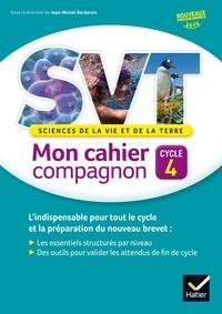 Sciences de la vie et de la terre Cycle 4 Mon cahier compagnon - Jean-Michel Gardarein pdf epub