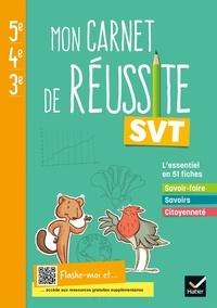 Jean-Michel Gardarein - SVT 5e-4e-3e Mon carnet de réussite - Cahier de l'élève.