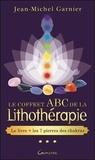 Jean-Michel Garnier - Le coffret ABC de la lithothérapie - Avec 7 pierres des chakras.