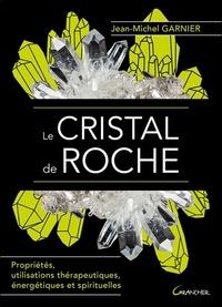 Galabria.be Le cristal de roche - Propriétés, utilisations thérapeutiques, énergétiques et spirituelles Image
