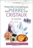 Jean-Michel Garnier - Les Propriétés énergétiques des pierres et des cristaux - Tome 2, Se soigner.