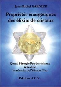 Jean-Michel Garnier - Propriétés énergétiques des élixirs de cristaux - Quand l'énergie Feu des cristaux rencontre la mémoire de l'élément Eau.