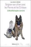 Jean-Michel Garnier - Soigner son chien avec les pierres et les cristaux - Lithothérapie canine.