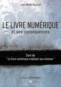 Jean-michel Gascuel - Le livre numérique et ses conséquences.