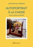 Jean-Michel Germain - Autoportrait à la chaise - Vers et prose en liberté.
