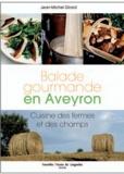 Jean-Michel Girard - Balade gourmande en Aveyron - Cuisine des fermes et des champs.