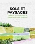 Jean-Michel Gobat et Claire Guenat - Sols et paysages - Types de sols, fonctions et usages en Europe moyenne.