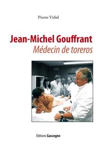 Jean-Michel Gouffrand - Médecin de toreros.