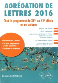 Jean-Michel Gouvard et Caroline Andriot-Saillant - Agrégation de lettres 2016 - Tout le programme du XVIe au XXe siècle en un volume.