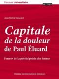 Jean-Michel Gouvard - Capitale de la douleur de Paul Eluard - Formes de la poésie/poésie des formes.