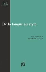 Jean-Michel Gouvard - De la langue au style.