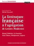 Jean-Michel Gouvard - La littérature française à l'agrégation de Lettres Modernes - Béroul, Rabelais, La Fontaine, Saint Simon, Maupassant, Lagarce.