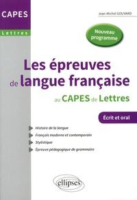 Jean-Michel Gouvard - Les épreuves de langue française au CAPES de Lettres.