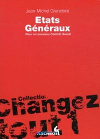 Jean-Michel Grandsire - Etats généraux - Pour un nouveau Contrat Social.