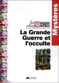 Jean-Michel Grandsire - La Grande Guerre et l'occulte.